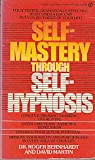 Self-Mastery Through Self-Hypnosis, Roger Bernhardt and David Lozell Martin, 0451141008