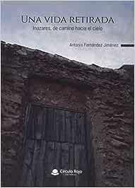 Una vida retirada: Amazon.es: Fernández Jiménez, Antonio: Libros