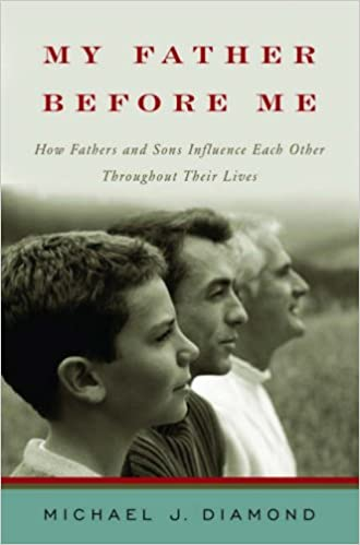My Father Before Me: How Fathers and Sons Influence Each