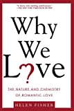 Why We Love, Helen Fisher, 0805077960
