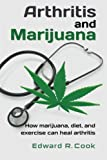 Arthritis and Marijuana, Edward Cook, 1479381543