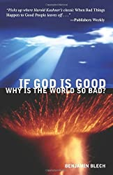 If God Is Good, Why Is The World So Bad?