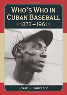 Whos Who in Cuban Baseball 1878-1961