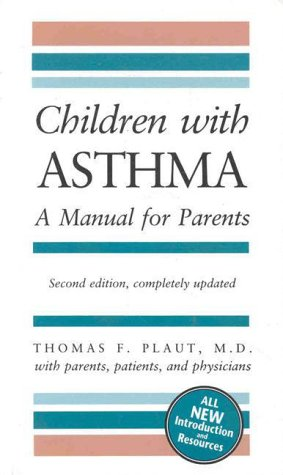 Children with Asthma: A Manual for Parents (COMPLETELY REV)