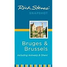 Rick Steves' Snapshot Bruges and Brussels: Including Antwerp & Ghent