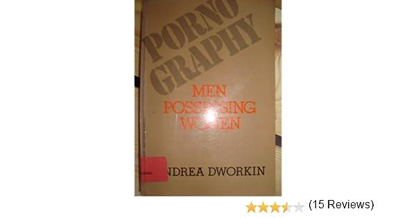 Pornography: Men Possessing Women: Andrea Dworkin: 9780399505324: Amazon.com: Books