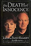 The Death of Innocence: The Untold Story of JonBenet's Murder and How Its Exploitation Compromised the Pursuit of Truth (Precious Moments Seasons of Faith)