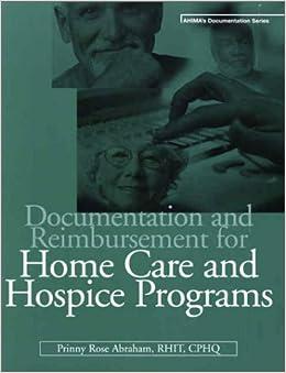 Documentation and Reimbursement for Home Care and Hospice Programs (Ahima's Documentation Series)