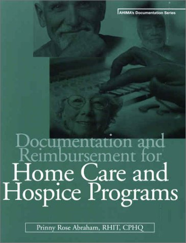 Documentation and Reimbursement for Home Care and Hospice Programs (Ahima's Documentation Series) by Amer Health Information Management