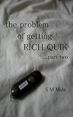 The Problem of Getting Rich Quik ... part two