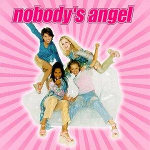 Nobody's Angel - Nobody's Ange...