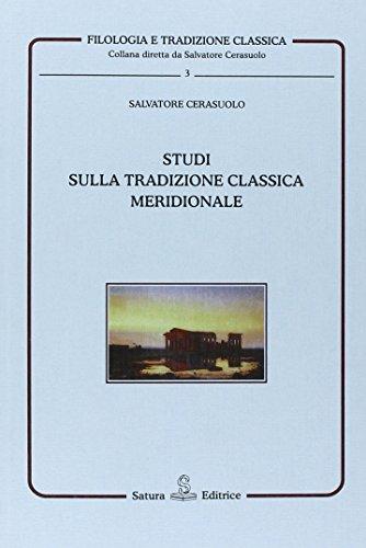 STUDI SULLA TRADIZIONE CLASSICA MERIDIONALE