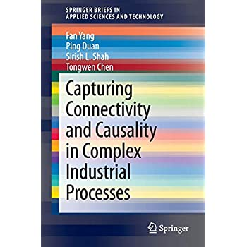 Goodreads Capturing Connectivity and Causality in Complex Industrial Processes (SpringerBriefs in Applied Sciences and Technology)