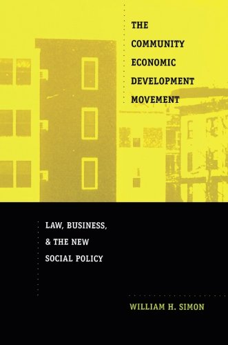 The Community Economic Development Movement: Law, Business, and the New Social Policy