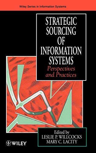 Strategic Sourcing of Information Systems: Perspectives and Practices (Strategic Sourcing Best Practices)
