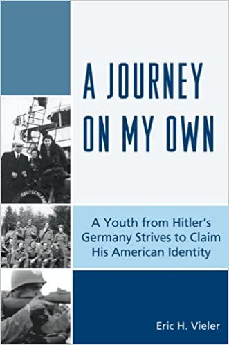 Read A Journey on My Own: A Youth from Hitler's Germany Strives to Claim His American Identity PDF