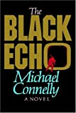 The Black Echo, Michael Connelly, 0316153613