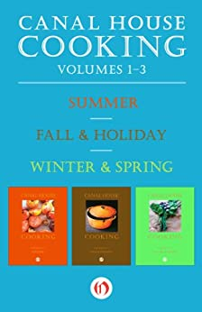 Canal House Cooking, Volumes One Through Three: Summer, Fall ...