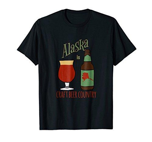 Alaska is Craft Beer Country Local Craft Beer (Alaska Tee)