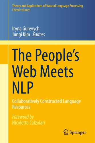 The People's Web Meets NLP: Collaboratively Constructed Language Resources (Theory and Applications of Natural Language Processing) Pdf