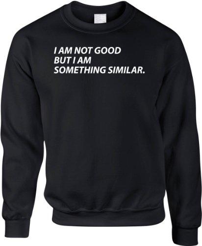 I Am Not Good Sweater Black
