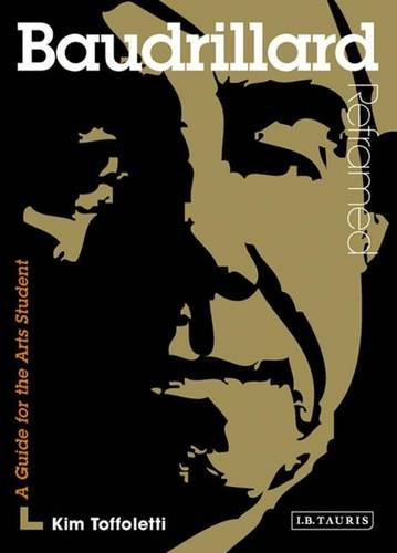 Baudrillard Reframed: Interpreting Key Thinkers for the Arts (Contemporary Thinkers Reframed) ebook