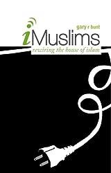 I-Muslims: Rewiring the House of Islam