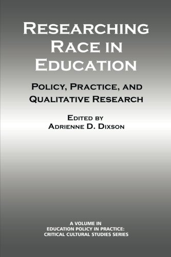 Researching Race in Education: Policy, Practice and Qualitative Research (Education Policy in Practice: Critical Cultural Studies) (Researching Race)