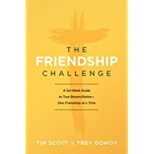 The Friendship Challenge: A Six-Week Guide to True Reconciliation—One Friendship at a Time
