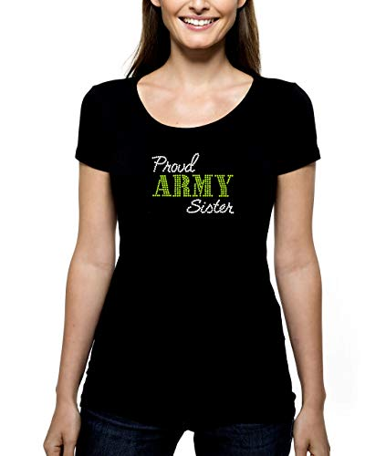 (Proud Army Sister RHINESTONE T-Shirt Shirt Tee Bling - Military Sis Sissy Hermana Serve Service Soldier - Pick Shirt Style - Scoop Neck V-Neck Crew Neck)