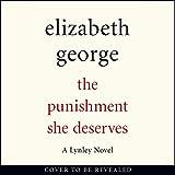 The Punishment She Deserves: An Inspector Lynley Novel, Book 17