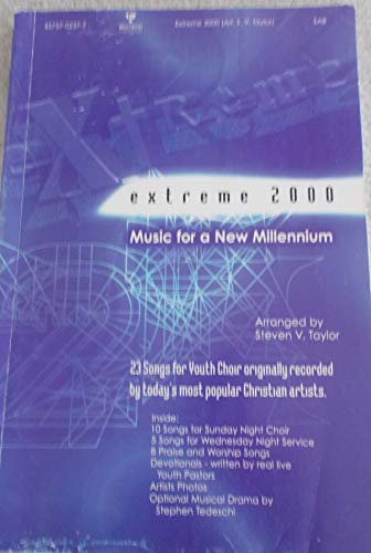 - Extreme 2000: Music For A New Millennium. (23 Songs For Youth Choir Originally Recorded By Today's Most Popular Christian Artists).