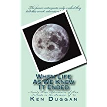 When Life As We Knew It Ended: Nearly True Adventures of Two Friends in the Summer of '69