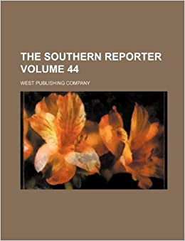 The southern reporter Volume 44