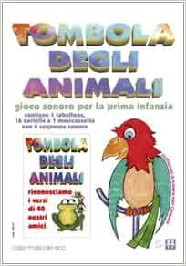 Tombola degli animali. Con 1 CD Audio: 9788860532428