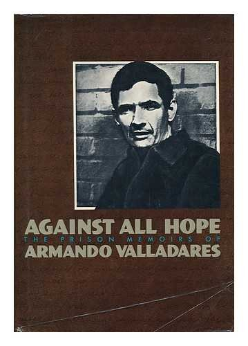 Image of Against All Hope: The Prison Memoirs of Armando Valladares