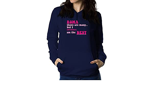 Teeburon Roma There Are Many but I (Obviously!) Am The Best Sudadera con Capucha para Mujer: Amazon.es: Ropa y accesorios