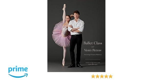 caa913ea2 Amazon.com  Ballet Class with Venti Petrov  Venti Petrov