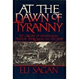 At the Dawn of Tyranny, Eli Sagan, 0394539222