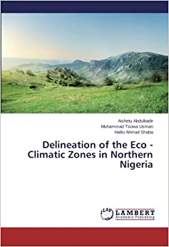 Delineation of the Eco - Climatic Zones in Northern Nigeria