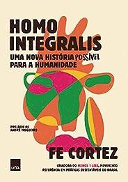 Homo Integralis: Uma nova história possível para a humanidade