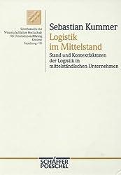 Logistik im Mittelstand. Stand und Kontextfaktoren der Logistik in mittelständischen Unternehmen