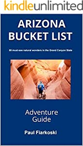 ARIZONA BUCKET LIST: ADVENTURE GUIDE