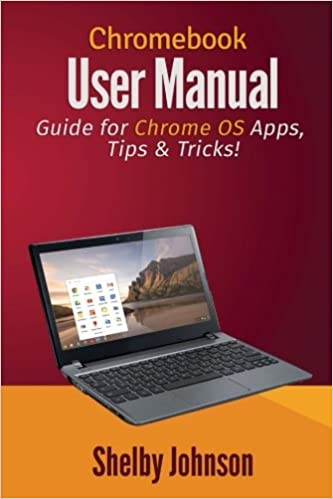 Chromebook user manual guide for chrome os apps tips tricks chromebook user manual guide for chrome os apps tips tricks shelby johnson 9780692251614 amazon books fandeluxe Images