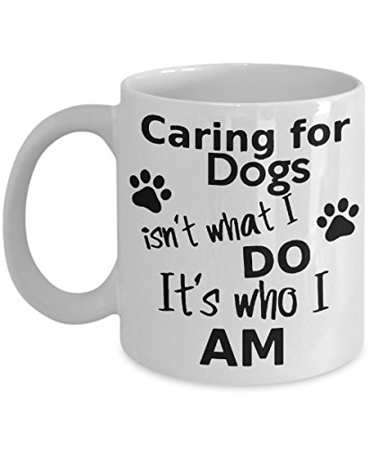 Dog Lovers Coffee Mug Gift Caring For Dogs It's Who I Am