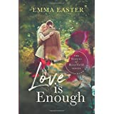 Love Is Enough (The Sisters of Rosefield Series)