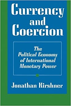 Book Currency and Coercion by Jonathan Kirshner (1997-03-17)