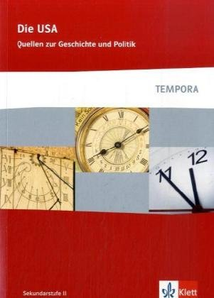 Die USA: Quellen zur Geschichte und Politik Klasse 10-13 (TEMPORA)