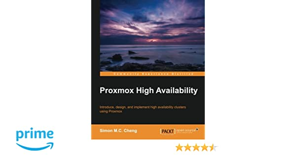 Proxmox High Availability: Simon M C  Cheng: 9781783980888