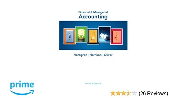 Financial managerial accounting 3rd edition charles t horngren financial managerial accounting 3rd edition charles t horngren walter t harrison jr m suzanne oliver 9780132497992 amazon books fandeluxe Choice Image
